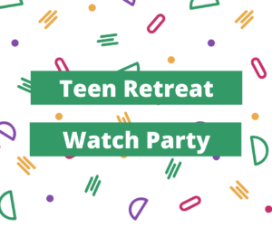 West District Teen Retreat Watch Party